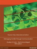Managing Conflict through Communication: Pearson New International Edition