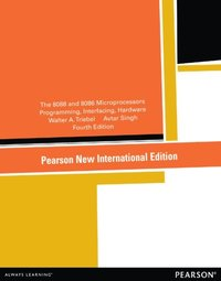8088 and 8086 Microprocessors: Pearson New International Edition