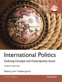 International Politics: Enduring Concepts and Contemporary Issues, Global Edition