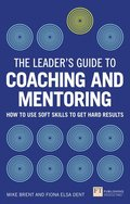 The Leader's Guide to Coaching & Mentoring