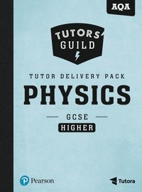 Tutors' Guild AQA GCSE (9-1) Physics Higher Tutor Delivery Pack