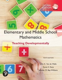 Elementary and Middle School Mathematics: Teaching Developmentally, plus Pearson MyLab Programming with Pearson eText, Global Edition