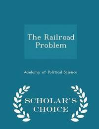 The Railroad Problem - Scholar's Choice Edition