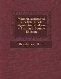 Modern Automatic Electric Block Signal Installation - Primary Source Edition