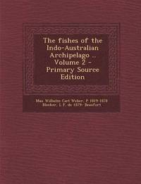 The Fishes of the Indo-Australian Archipelago .. Volume 2 - Primary Source Edition