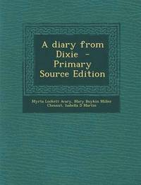 A Diary from Dixie - Primary Source Edition