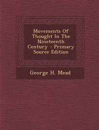 Movements of Thought in the Nineteenth Century - Primary Source Edition