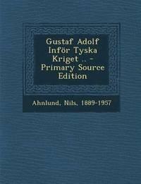 June 2016 laddanernew e bok gustaf adolf infor tyska kriget primary source edition fandeluxe Image collections