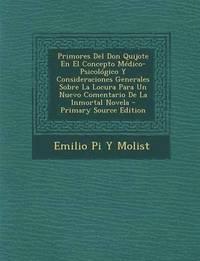 86de7b6e7 Primores del Don Quijote En El Concepto Medico-Psicologico y  Consideraciones Generales Sobre La Locura