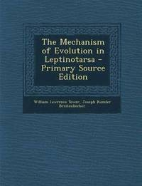 The Mechanism of Evolution in Leptinotarsa - Primary Source Edition
