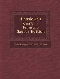 Henslowe's Diary - Primary Source Edition