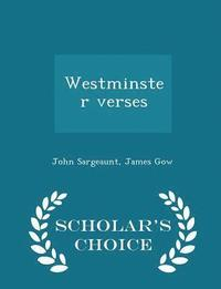 Westminster Verses - Scholar's Choice Edition