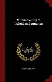 Minnis Family of Ireland and America