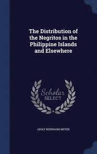 The Distribution of the Negritos in the Philippine Islands and Elsewhere