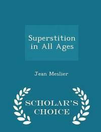 Superstition in All Ages - Scholar's Choice Edition