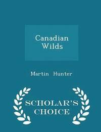 Canadian Wilds - Scholar's Choice Edition