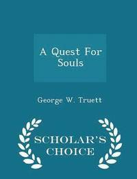 A Quest for Souls - Scholar's Choice Edition