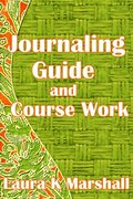 Journaling Guide and Course Work