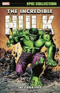 Incredible Hulk Epic Collection: The Leader Lives