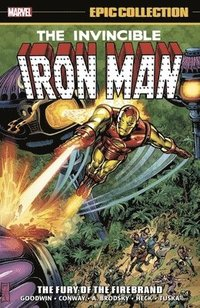 Iron Man Epic Collection: The Fury Of The Firebrand