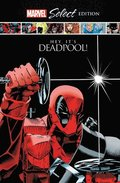 Deadpool: Hey, It's Deadpool! Marvel Select Edition