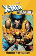 X-men Milestones: Operation Zero Tolerance