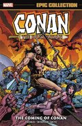 Conan The Barbarian: The Original Marvel Years Epic Collection - The Coming Of Conan