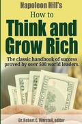 Napoleon Hill's How to Think and Grow Rich - The Classic Handbook of Success Proved By Over 500 World Leaders.