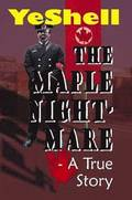 The Maple Nightmare - A True Story