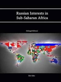 Russian Interests in Sub-Saharan Africa (Enlarged Edition)