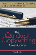 Quickest Copywriting Crash Course: Learn to Write Effective Copy in Minutes!