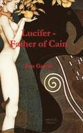 Lucifer : Father of Cain