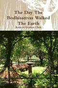 The Day the Bodhisattvas Walked the Earth
