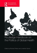 Routledge Handbook on the Politics of Global Health