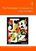 Routledge Companion to Jazz Studies