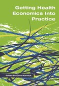 Getting Health Economics into Practice