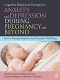 Cognitive Behavioral Therapy for Anxiety and Depression During Pregnancy and Beyond