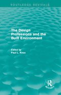 Routledge Revivals: The Design Professions and the Built Environment (1988)