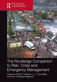 Routledge Companion to Risk, Crisis and Emergency Management