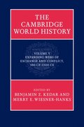 Cambridge World History: Volume 5, Expanding Webs of Exchange and Conflict, 500CE-1500CE