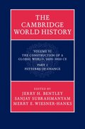 Cambridge World History: Volume 6, The Construction of a Global World, 1400-1800 CE, Part 2, Patterns of Change