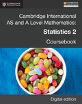 Cambridge International AS and A Level Mathematics: Statistics 2 Revised Edition Digital edition