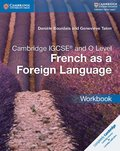 Cambridge IGCSE and O Level French as a Foreign Language Workbook