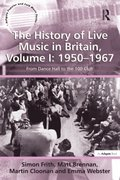 History of Live Music in Britain, Volume I: 1950-1967