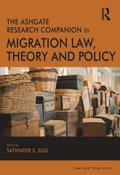 Ashgate Research Companion to Migration Law, Theory and Policy