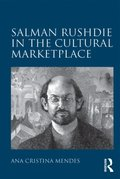 Salman Rushdie in the Cultural Marketplace