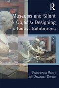 Museums and Silent Objects: Designing Effective Exhibitions