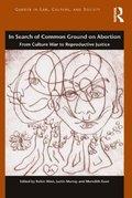 In Search of Common Ground on Abortion