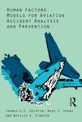 Human Factors Models for Aviation Accident Analysis and Prevention