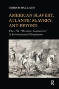 American Slavery, Atlantic Slavery, and Beyond